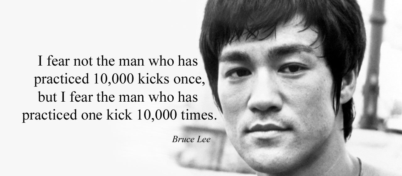 Bruce Lee Quote 10000 kicks