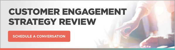 CUSTOMER ENGAGEMENT strategy review CTA-4